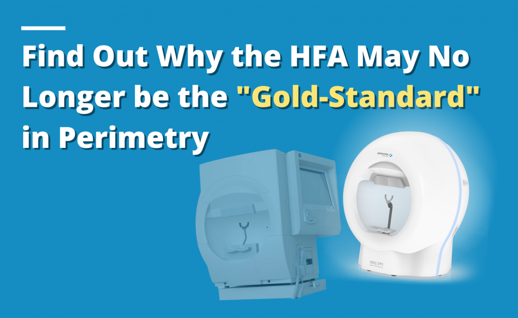 """Find Out Why the HFA May No Longer be the """"Gold-Standard"""" in Perimetry"""