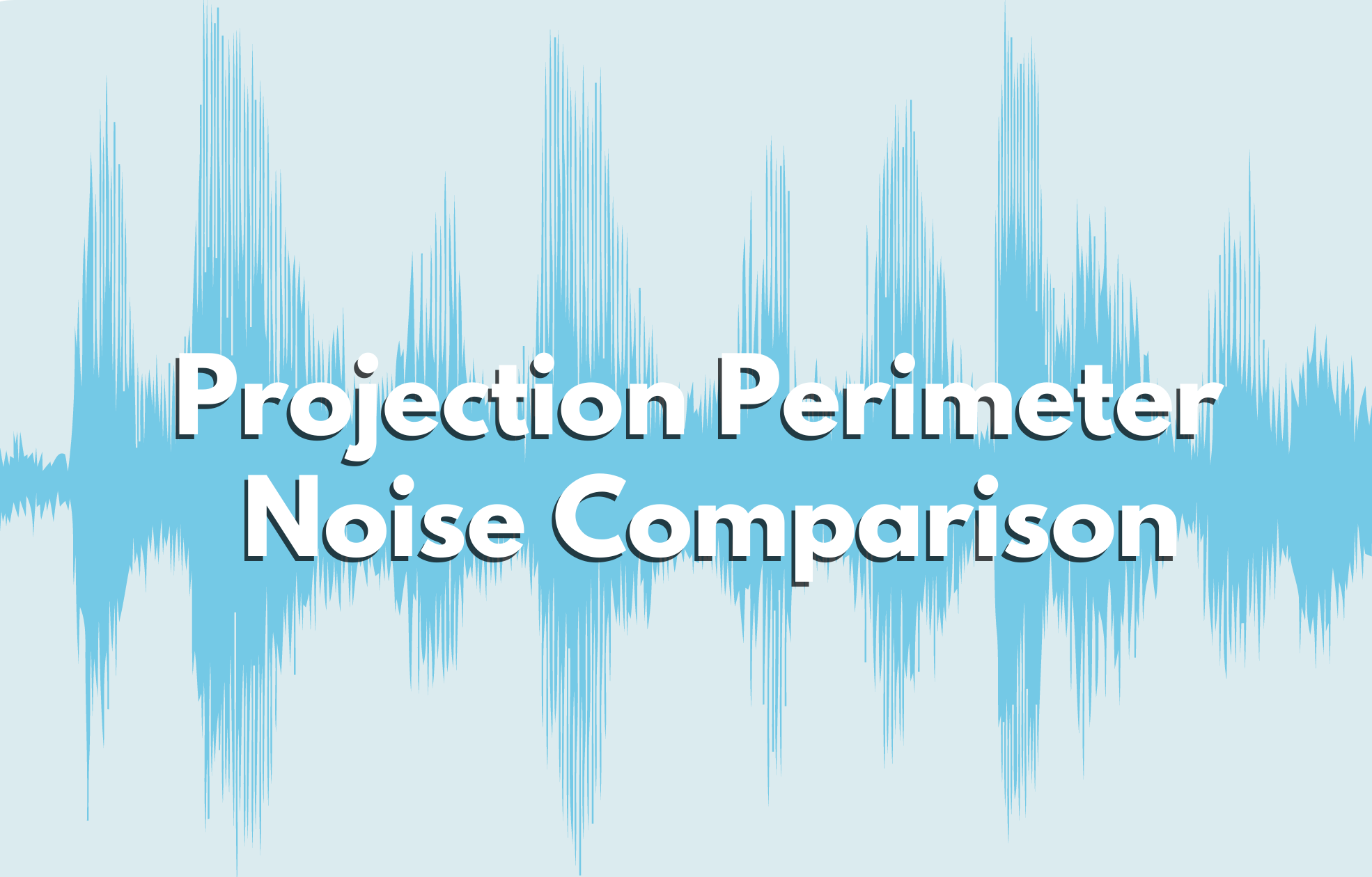 Projection Perimeter Noise Comparison